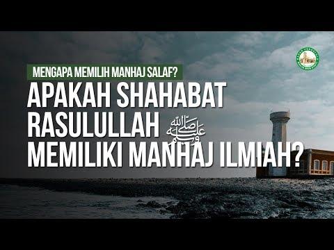 Apakah Shahabat Rasulullah ﷺ Memiliki Manhaj Ilmiah?- Ustadz Ahmad Zainuddin Al Banjary