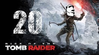 Rise of the Tomb Raider - Part 20 - I Think It Worked...