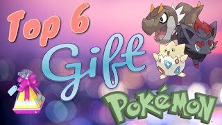 The Top 6 Best Gift Pokemon