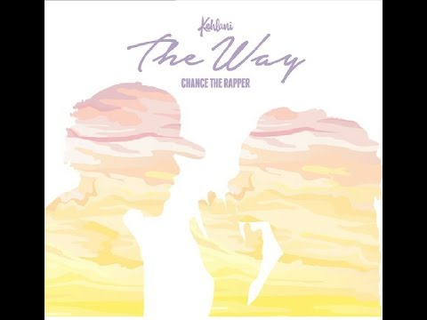 @KehlaniMusic   The Way ft. Chance the Rapper   Ch
