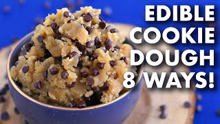 EDIBLE COOKIE DOUGH 8 Ways | Vegan & Paleo