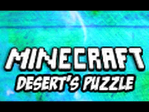 Minecraft: Desert's Puzzle – The Finale (Custom Puzzle Map)
