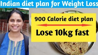 Indian Diet plan for weight loss | 900 calorie diet (day 4) | Lose 10kg in 10 days