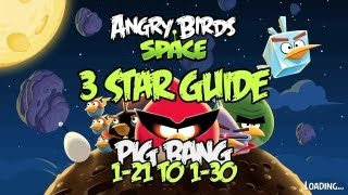 Angry Birds Space_ Pig Bang 3 Star Guide levels 1-21 to 1-30