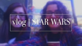 Star Wars | vlog