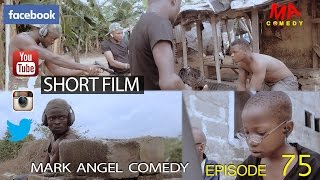 SHORT FILM (Mark Angel Comedy) (Episode 75)