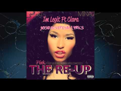 Nicki Minaj - I'm Legit Feat. Ciara (Pink Friday Roman Reloaded The Re-Up) NEW SONG! HD
