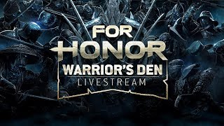 For Honor: Warrior's Den LIVESTREAM August 30 2018 | Ubisoft [NA]