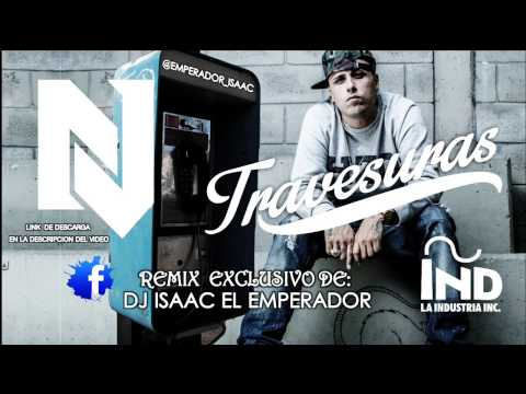 TRAVESURAS  NICKY JAM REMIX EXCLUSIVO DJ ISAAC EL EMPERADOR