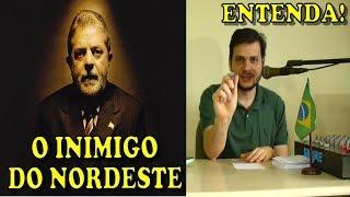 Entenda por que Lula se tornou inimigo do Nordeste