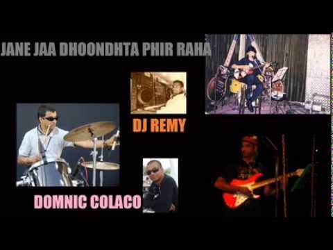 Jane Jaa Dhoondhta Phir Raha Domnic Colaco Feat Dj Remy Muscat...