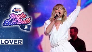 Taylor Swift - Lover (Live at Capital's Jingle Bell Ball 2019) | Capital