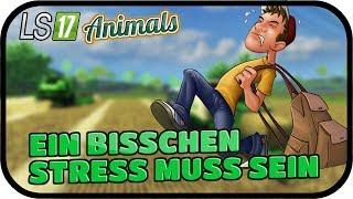 EIN BISSCHEN STRESS MUSS SEIN #045 - LS17 ANIMALS GREAT COUNTRY MODDED ★  FARMING SIMULATOR 17