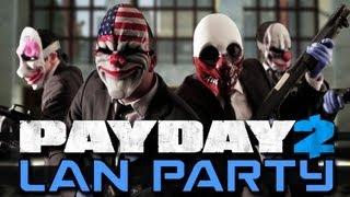 LAN Party: PAYDAY 2 Bank Heist