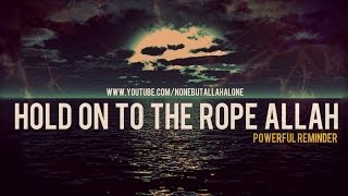HOLD ON TO THE ROPE OF ALLAH ᴴᴰ