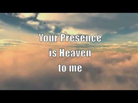 Your Presence is Heaven with Lyrics