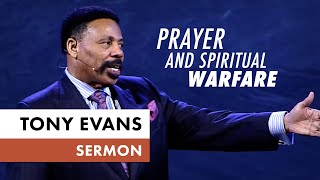 Prayer & Spiritual Warfare - Tony Evans Sermon