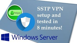 SSTP VPN server set up and tested in 8 minutes!