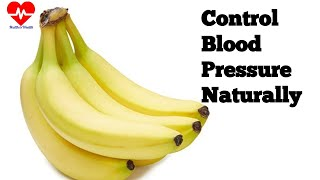 natural ways banana can help control blood pressure