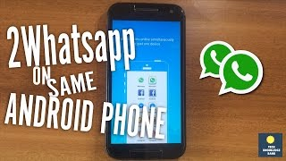 How To Install 2 Whatsapp On Same Android Phone No Root [2017]