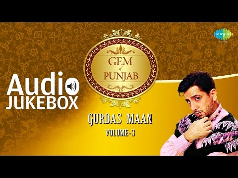 Best Of Gurdas Maan | Superhit Punjabi Songs | Volume-3 | Audio Juke Box