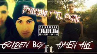 "GoLden Boy & Ay-Men "" FrouchA F"