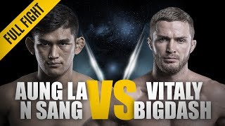 ONE: Full Fight | Aung La N Sang vs. Vitaly Bigdash II | A Historic Rematch | June 2017