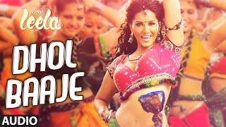 'Dhol Baaje' Full Song (Audio) | Sunny Leone | Meet Bros Anjjan ft. Monali Thakur |Ek Paheli Leela