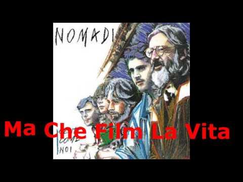 Nomadi - Ma Che Film La Vita