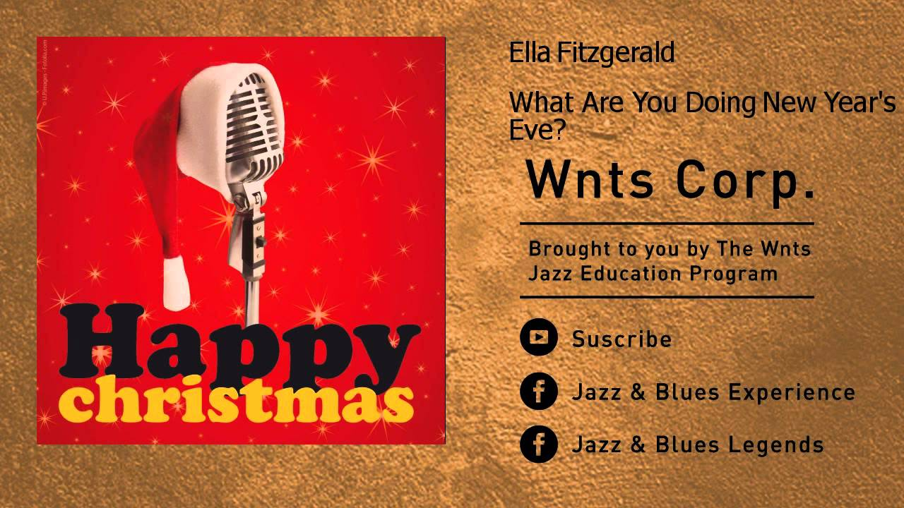 Ella Fitzgerald - What Are You Doing New Year's Eve?
