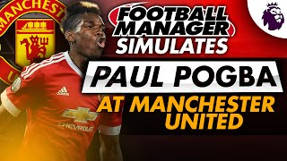Football Manager Simulates: Paul Pogba Back At Manchester United