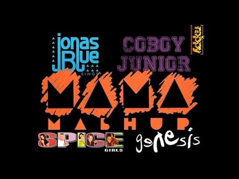 Mama Mashup by rappy (Jonas Blue ft William Singe, Coboy Junior, Spice Girls, Genesis)