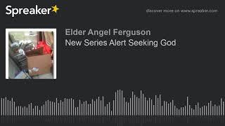New Series Alert Seeking God