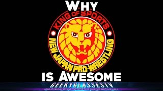 Why It's Awesome - New Japan Pro Wrestling (NJPW)