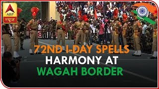 ABP News LIVE   72nd Independence Day Spells Harmony At Wagah Border