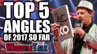 5 Best Wrestling Angles (WWE, TNA & More) | WrestleTalk Best of 2017 So Far Awards