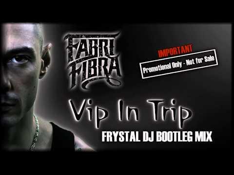 Fabri Fibra - Vip In Trip (Frystal Dj Bootleg Mix)