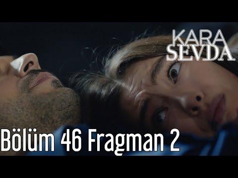 Kara Sevda 46. Bölüm 2. Fragman