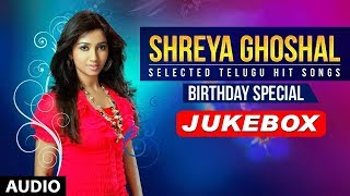 Birthday Special►Shreya Ghoshal Telugu Hit Songs | Shreya Ghoshal Latest Telugu Songs