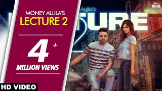 Lecture 2 Full Song  Money Aujla  New Punjabi Song