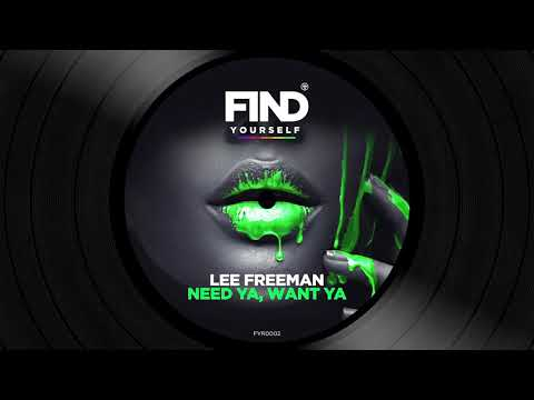 Need Ya, Want Ya - Lee Freeman