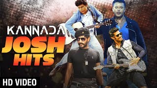 Kannada Josh Hits Jukebox | Kannada Josh Songs | Kannada Songs