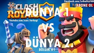 Clash Royale - Dünya 1. VS Dünya 2.
