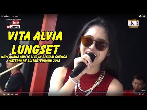 #Lungset - Vita Alvia - New Buana Music Live In Bisham Chenoa Waterpark BlitarTerbaru 2018