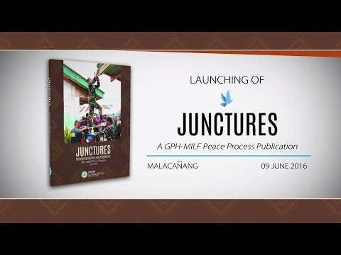 "Launch of ""Junctures: A GPH-MILF Peace Process Publication"" 6/9/2016"