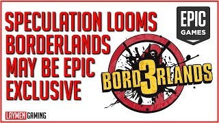 Will Borderlands 3 Even Make It To Steam, Or Will Epic Claim Another Exclusive Prize?