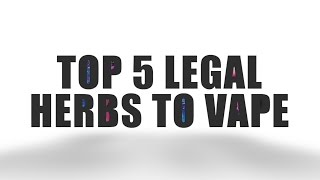 Top 5 Legal Herbs You Can Vape with Your DaVinci™ Vaporizers
