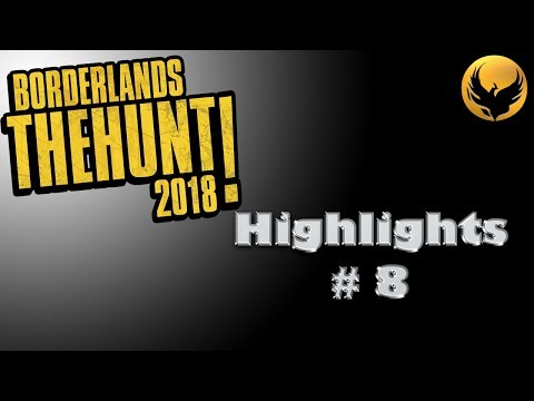 Borderlands 2 : The Hunt 2018 Highlights #8