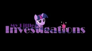 My Little Investigations Ep 2 Applebloom stop lying!