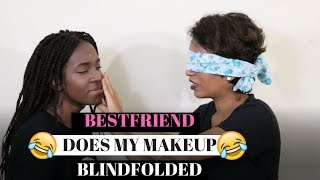 BEST FRIEND DOES MY MAKEUP BLINDFOLDED